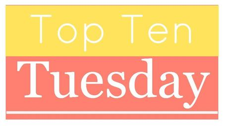 Top Ten Tuesday #11 Libros Que Leer Con Mi Club De Lectura