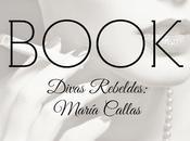 """Book. """"divas rebeldes"""" cristina morató: maría callas"""
