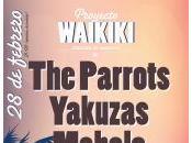 Proyecto Waikiki presenta Parrots, Yakuzas Mahalo