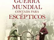 """segunda guerra mundial contada para escépticos"""" Juan Eslava Galán"""