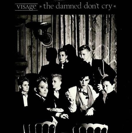 VISAGE - THE DAMNED DON´T CRY