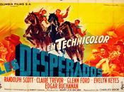 CICLO WESTERN Desperadoes (Los Desesperados) Charles Vidor