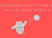 Realizar Peticiones Http Librería Volley Android