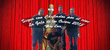 Podcast Chiflados por el cine: Retransmisión de la ceremonia de los Oscars 2015