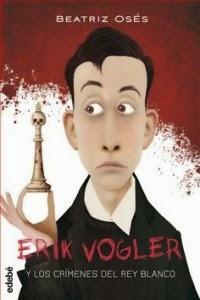'Erik Vogler y los crímenes de rey blanco' de Beatriz Osés