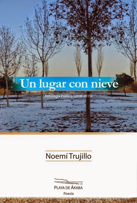 NOEMÍ TRUJILLO, UN LUGAR CON NIEVE (III): EL AMOR…, UN GRITO DE LIBERTAD QUE NOS LLEVA HACIA LA TIERRA PROMETIDA