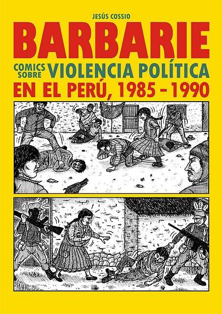 SAe presenta Barbarie de Jesús Cossio, comic sobre la violencia política en el Perú (1985-1990)