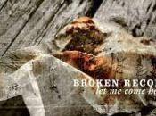 Broken Records Come Home