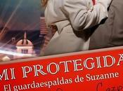 Protegida Guardaespaldas Suzanne Marissa Cazpri (Reseña)