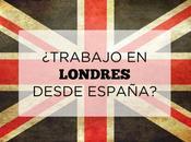Londres trabajo desde España