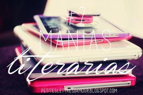 Manías Literarias #2