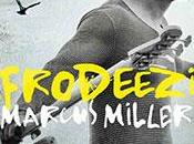 bajista Marcus Miller publica Afrodeezia