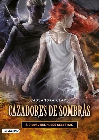CDS #6. Ciudad del fuego celestial - Cassandra Clare