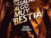 PASADO ALGO BESTIA, Daniel Estorach