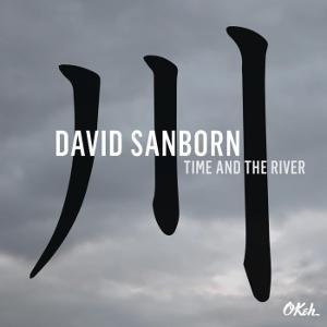 David Sanborn edita Time And The River