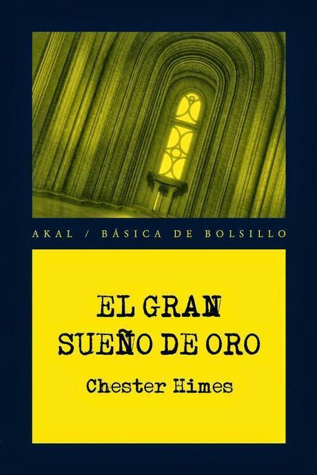 El gran sueño de oro - Chester Himes