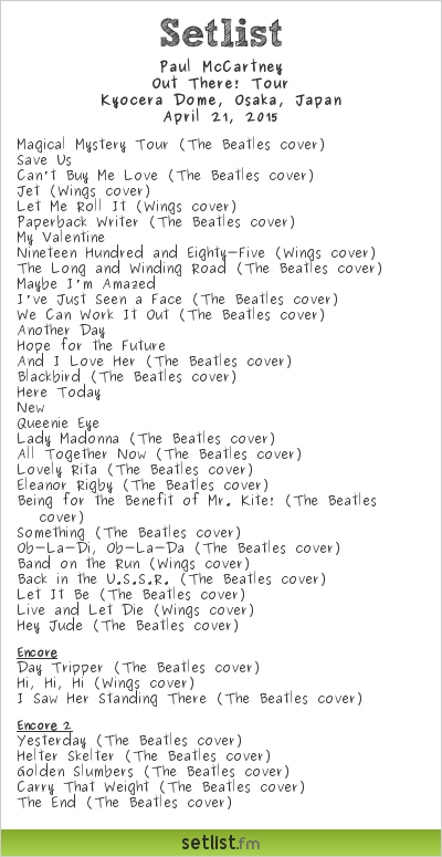 Paul McCartney Setlist Kyocera Dome, Osaka, Japan 2015, Out There! Tour