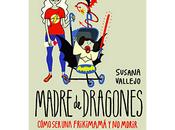 Madre dragones, Susana Vallejo