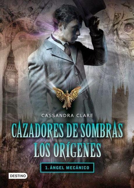 Reseña: Cazadores de sombras. Los orígenes 1. Ángel mecánico, Cassandra Clare