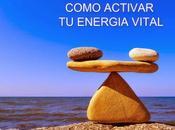 consejos efectivos para activar energia vital