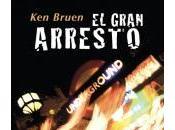 gran arresto, Bruen