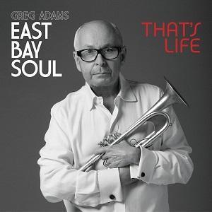 Greg Adams edita East Bay Soul That's Life