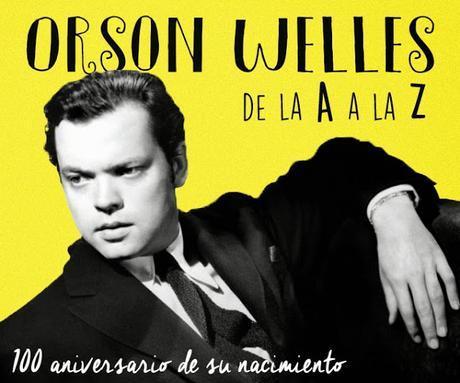 De la A a la Z sobre Orson Welles: Diccionario rápido para conocerle mejor
