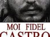 'Moi Fidel Castro': testamento político revolucionario mítico