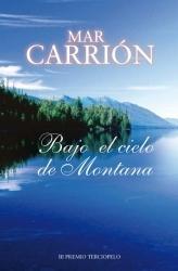 Reseña; Bajo el cielo de Montana - Mar Carrión
