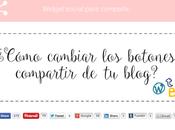 ¿Como cambiar botones compartir blog?