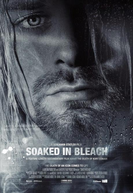 PÓSTER DE SOAKED IN BLEACH, DOCUMENTAL QUE  EXPLORA DIFERENTES HIPÓTESIS SOBRE EL FALLECIMIENTO DE KURT COBAIN