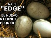 "Nace ""Edge"" nuevo Internet Explorer"