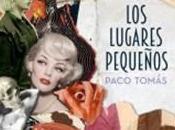 """guionista Paco Tomas presenta primera novela Madrid """"Los lugares pequeños"""""""