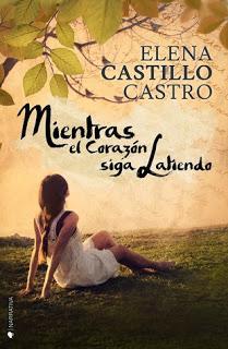 Reseña: Mientras el corazón siga latiendo - Elena Castillo Castro