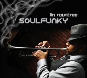 Soulfunky es el nuevo disco de Lin Rountree