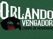 Reseña primeras páginas Orlando Vengador Chispa Noviembre Rubén Fonseca