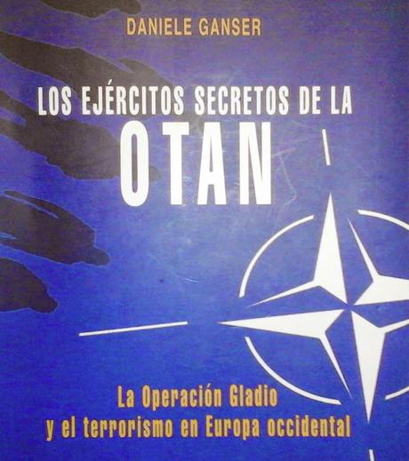 Portada de la versión española de la obra de Daniele Ganser. Junto con el documental de Alan Francovich, es la mejor referencia sobre los Ejércitos secretos de la OTAN