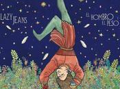 """""""el hombro peso"""", nuevo disco lazy jeans. disponible formato digital"""