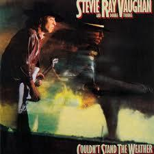 Stevie Ray vaughan And Double Trouble Couldn't stand the weather (1984) Otro gran álbum para reivindicar