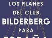 planes Club Bilderberg para España