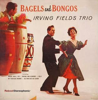 Irving Fields Trio - Bagels and Bongos