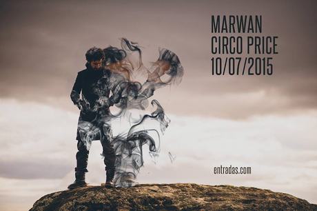 MARWAN EN EL CIRCO PRICE, 10 DE JULIO, MADRID