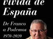 """Historia vivida España: Franco Podemos 1970-2020"" Fernando Jáuregui"
