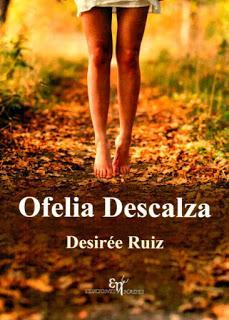 Reseña # OFELIA DESCALZA de DESIRÉE RUIZ
