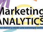 Marketing Analytics Cómo definir medir estrategia online