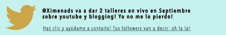 Tweet: @Ximenads va a dar 2 talleres en vivo en Septiembre sobre youtube y blogging! Yo no me lo pierdo! alt=