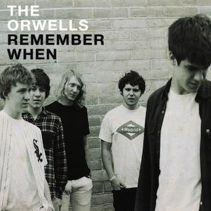 The-Orwells-Remember-When