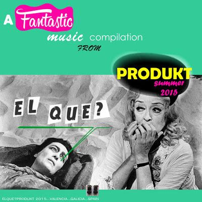 A FANTASTIC MUSIC COMPILATION ELQUE? PRODUKT SUMMER 2015