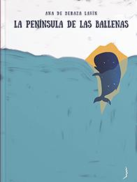 La Península de las Ballenas de *Ana de Beraza Lavín*