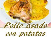 Pollo asado patatas